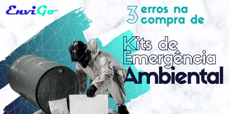 3 erros comuns na compra de Kits de Emergência Ambiental